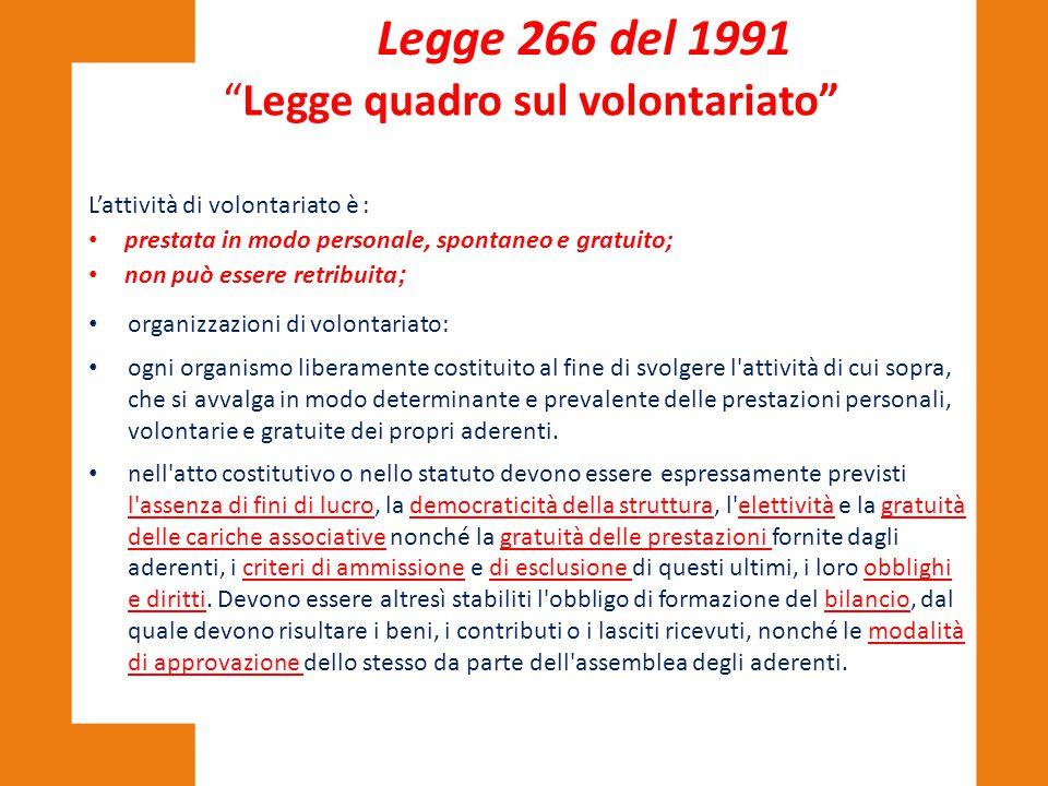 Legge 266 del 1991 L'attività di volontariato è : prestata in modo personale, spontaneo e gratuito; non può essere retribuita ; organizzazioni di volo