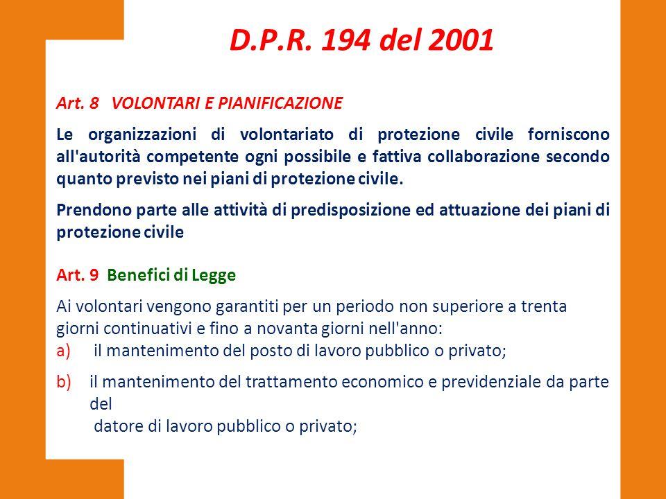 Testo Unico delle disposizioni Regionali in materia di Protezione Civile Art 5 (Volontariato di Protezione Civile) L.