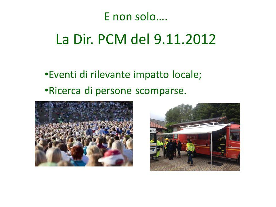 La Dir. PCM del 9.11.2012 Eventi di rilevante impatto locale; Ricerca di persone scomparse. E non solo….