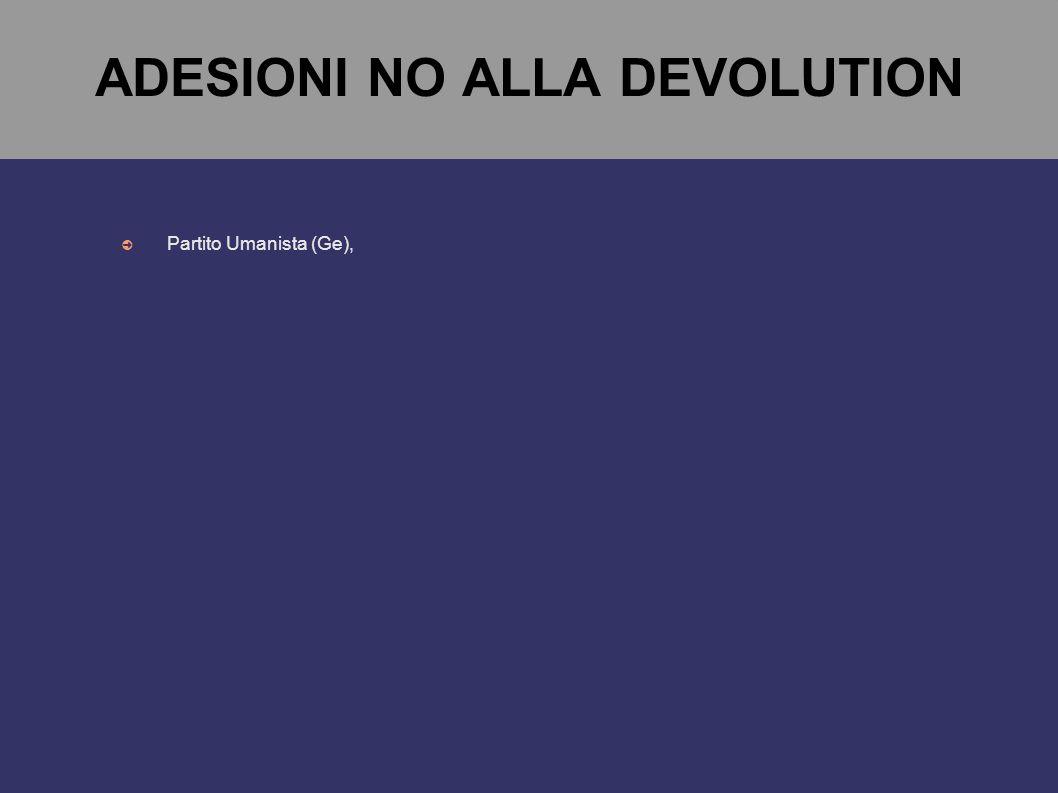 ADESIONI NO ALLA DEVOLUTION ➲ Partito Umanista (Ge),