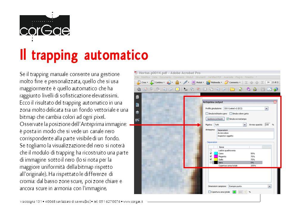 Se il trapping manuale consente una gestione molto fine e personalizzata, quello che si usa maggiormente è quello automatico che ha raggiunto livelli