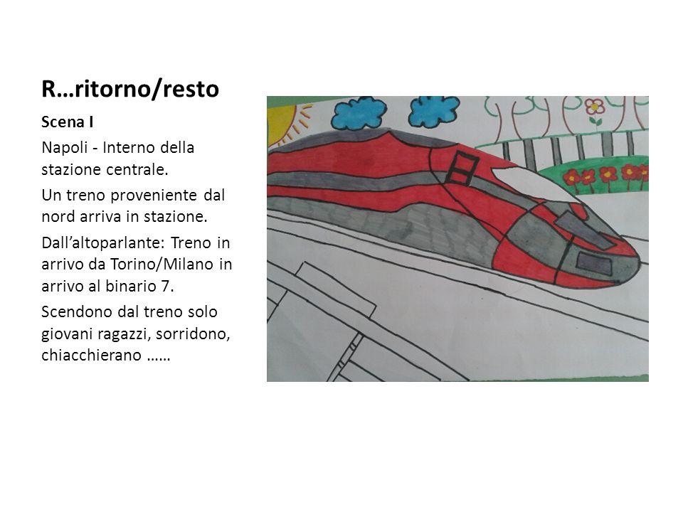 R…ritorno/resto Scena I Napoli - Interno della stazione centrale.