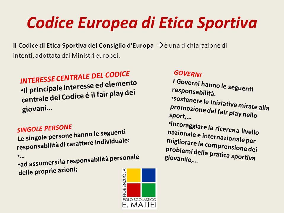 Codice Europea di Etica Sportiva Il Codice di Etica Sportiva del Consiglio d'Europa  è una dichiarazione di intenti, adottata dai Ministri europei. I