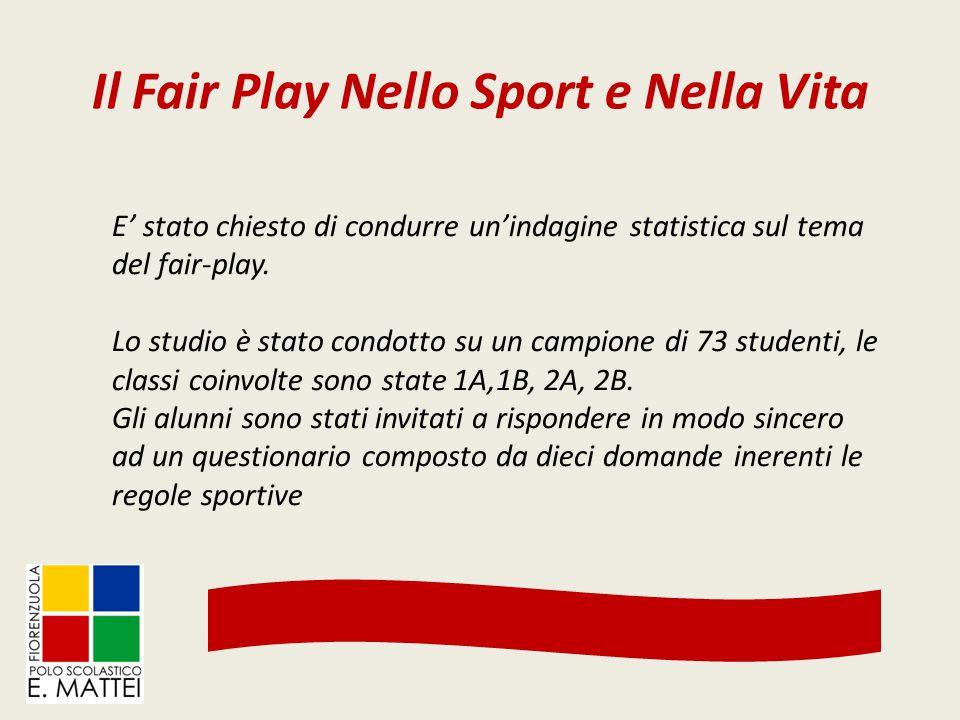 Il Fair Play Nello Sport e Nella Vita E' stato chiesto di condurre un'indagine statistica sul tema del fair-play. Lo studio è stato condotto su un cam