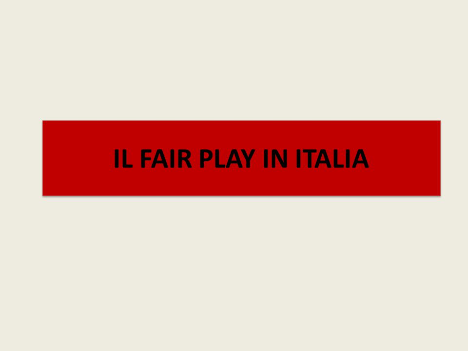 IL FAIR PLAY IN ITALIA