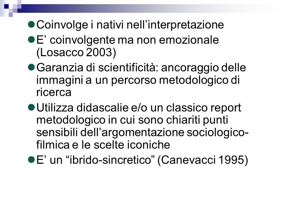 Coinvolge i nativi nell'interpretazione E' coinvolgente ma non emozionale (Losacco 2003) Garanzia di scientificità: ancoraggio delle immagini a un pe