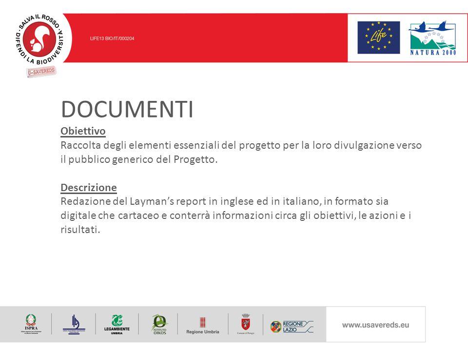 DOCUMENTI Obiettivo Raccolta degli elementi essenziali del progetto per la loro divulgazione verso il pubblico generico del Progetto.