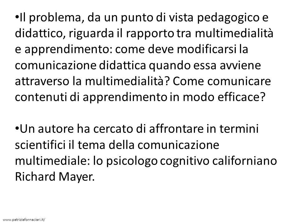 Il problema, da un punto di vista pedagogico e didattico, riguarda il rapporto tra multimedialità e apprendimento: come deve modificarsi la comunicazione didattica quando essa avviene attraverso la multimedialità.
