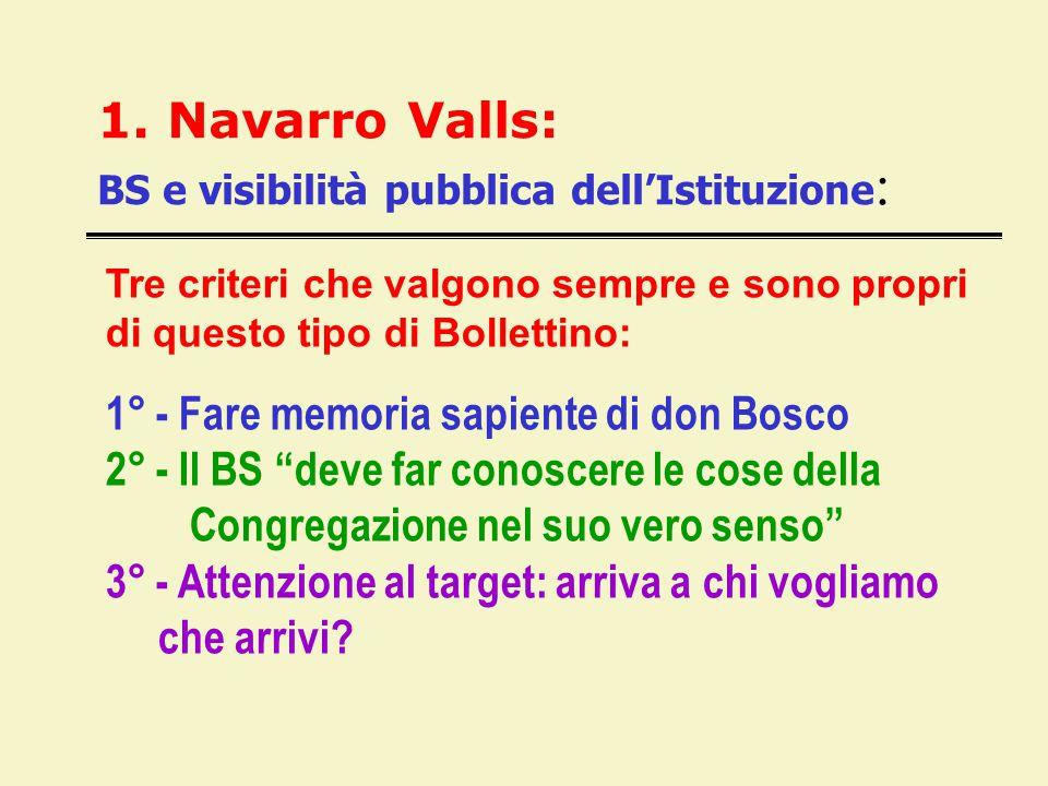 1. Navarro Valls: BS e visibilità pubblica dell'Istituzione : Tre criteri che valgono sempre e sono propri di questo tipo di Bollettino: 1° - Fare mem