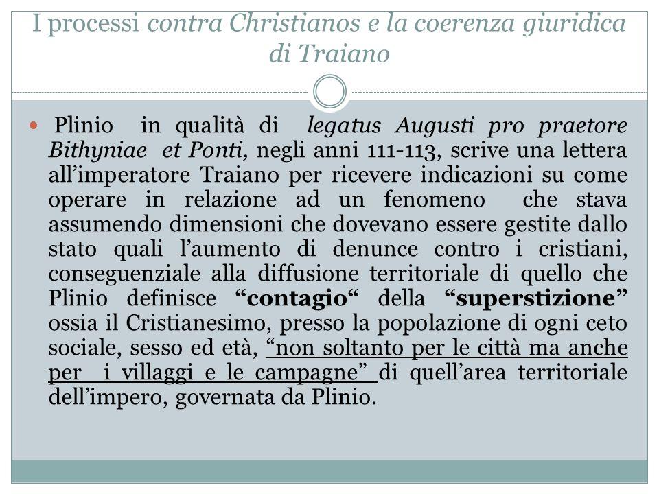 I processi contra Christianos e la coerenza giuridica di Traiano Plinio in qualità di legatus Augusti pro praetore Bithyniae et Ponti, negli anni 111-