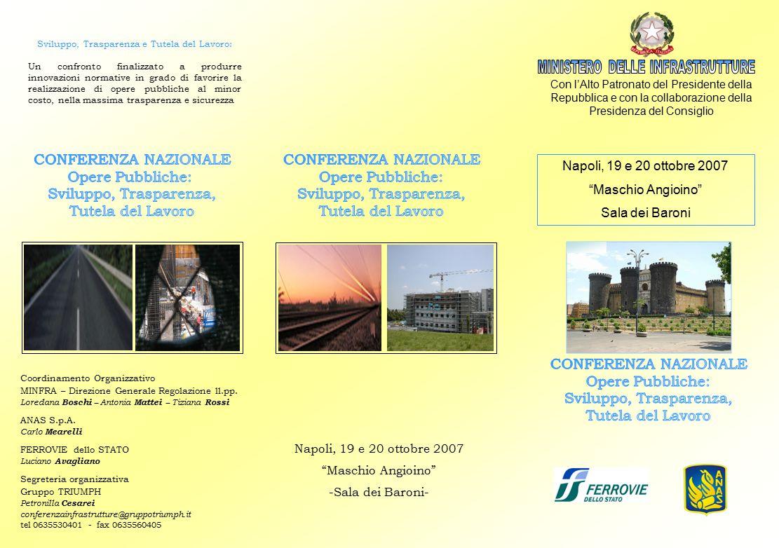 Napoli, 19 e 20 ottobre 2007 Maschio Angioino -Sala dei Baroni- Coordinamento Organizzativo MINFRA – Direzione Generale Regolazione ll.pp.