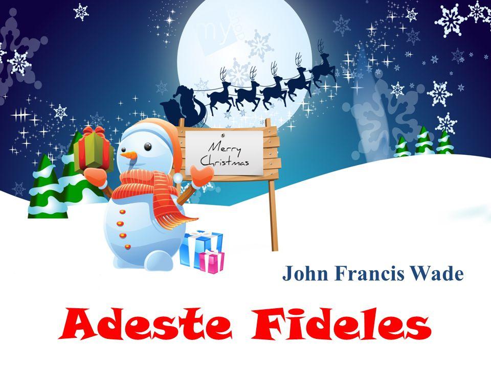 Adeste Fideles John Francis Wade