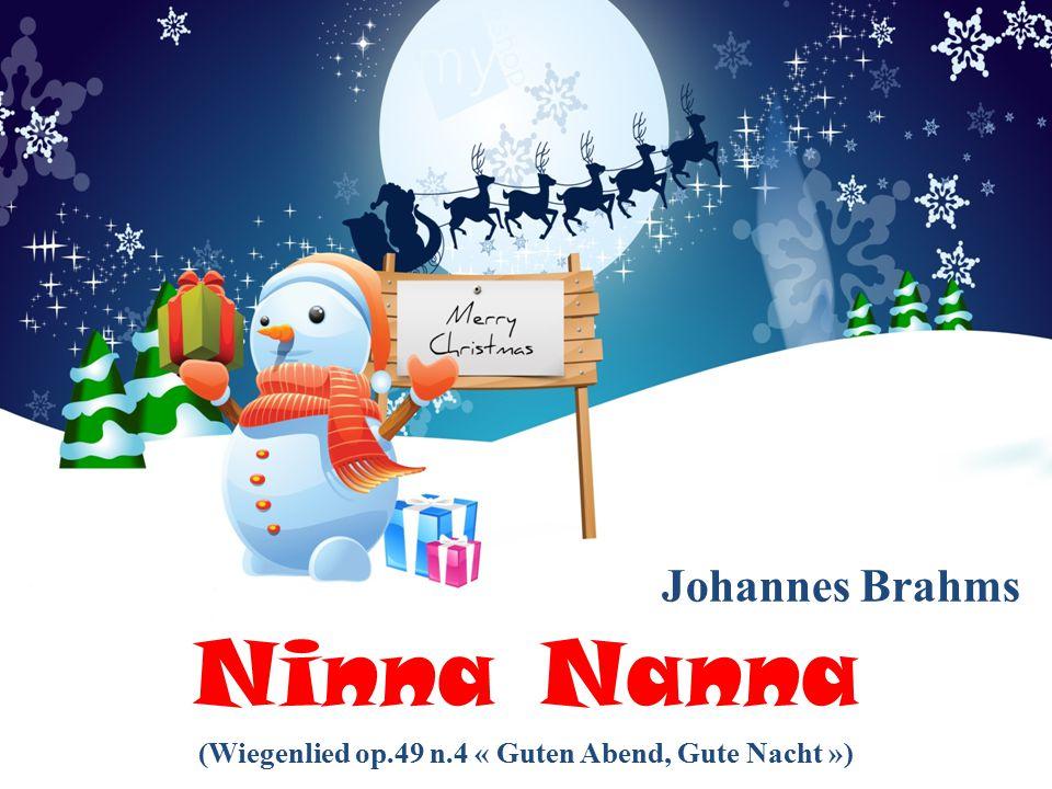 Ninna Nanna Johannes Brahms (Wiegenlied op.49 n.4 « Guten Abend, Gute Nacht »)
