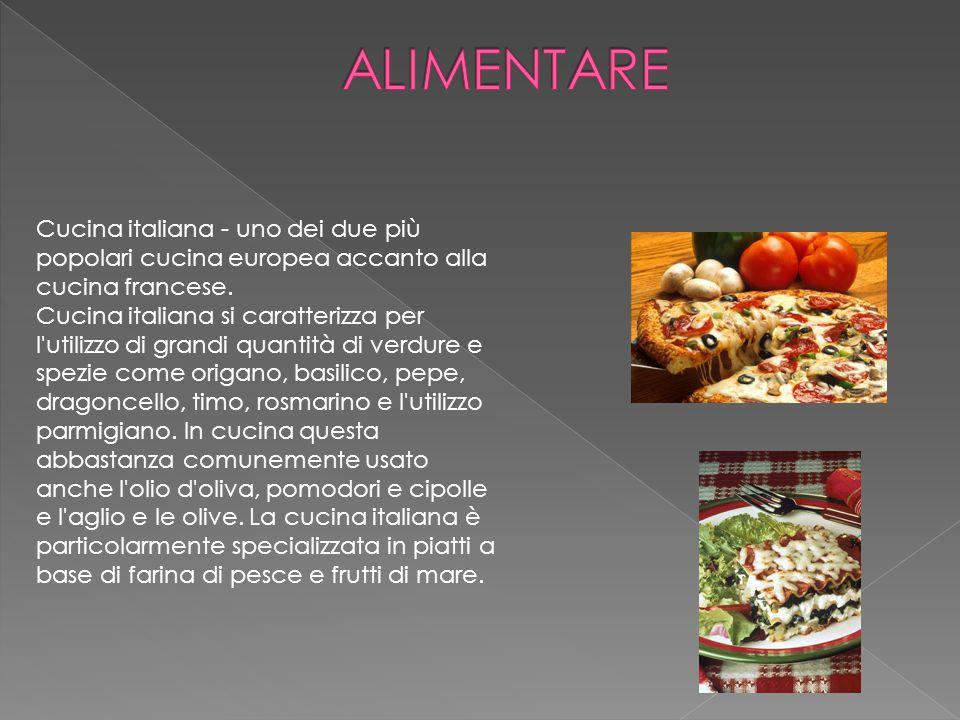 Cucina italiana - uno dei due più popolari cucina europea accanto alla cucina francese. Cucina italiana si caratterizza per l'utilizzo di grandi quant