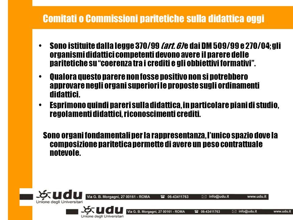 Comitati o Commissioni paritetiche sulla didattica oggi Sono istituite dalla legge 370/99 (art.