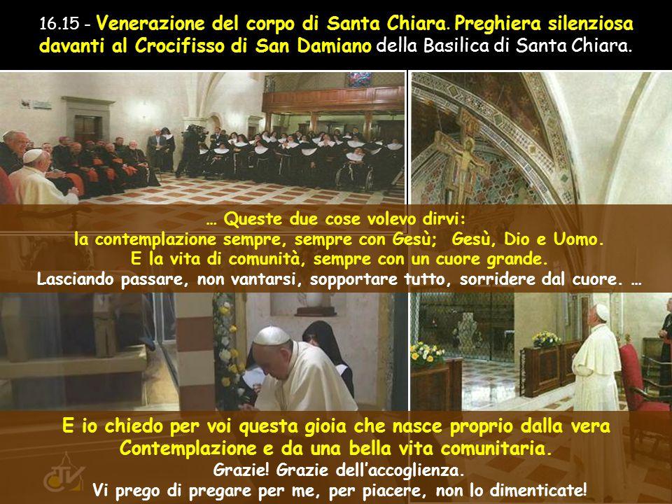 14.30 - Visita privata all Eremo delle Carceri e preghiera nella Cella di San Francesco.