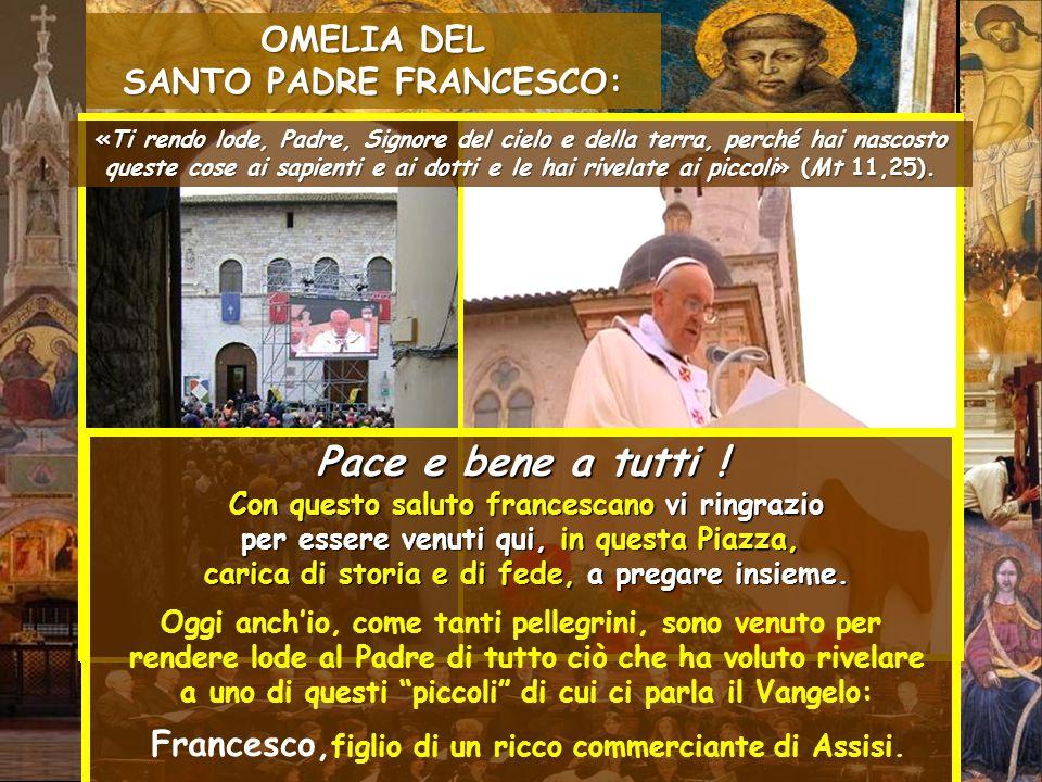 Ore 11.00 - Santa Messa nella Piazza San Francesco di Assisi.