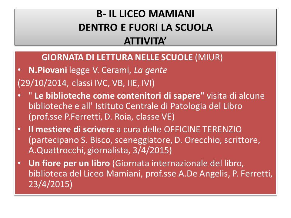 B- IL LICEO MAMIANI DENTRO E FUORI LA SCUOLA ATTIVITA' GIORNATA DI LETTURA NELLE SCUOLE (MIUR) N.Piovani legge V. Cerami, La gente (29/10/2014, classi