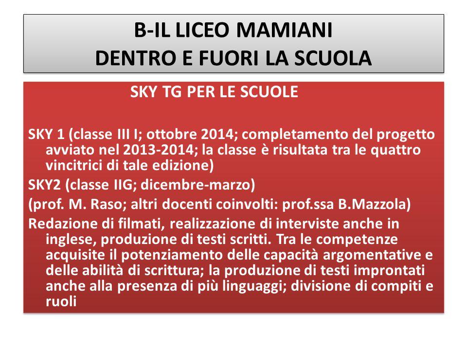 B-IL LICEO MAMIANI DENTRO E FUORI LA SCUOLA SKY TG PER LE SCUOLE SKY 1 (classe III I; ottobre 2014; completamento del progetto avviato nel 2013-2014;