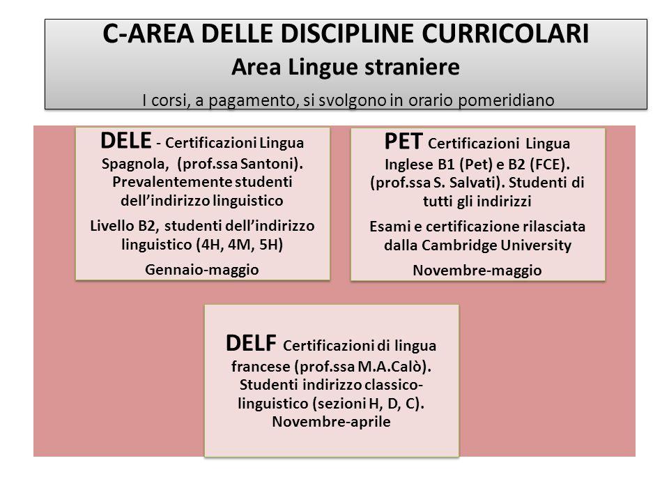 C-AREA DELLE DISCIPLINE CURRICOLARI Area Lingue straniere I corsi, a pagamento, si svolgono in orario pomeridiano DELE - Certificazioni Lingua Spagnol
