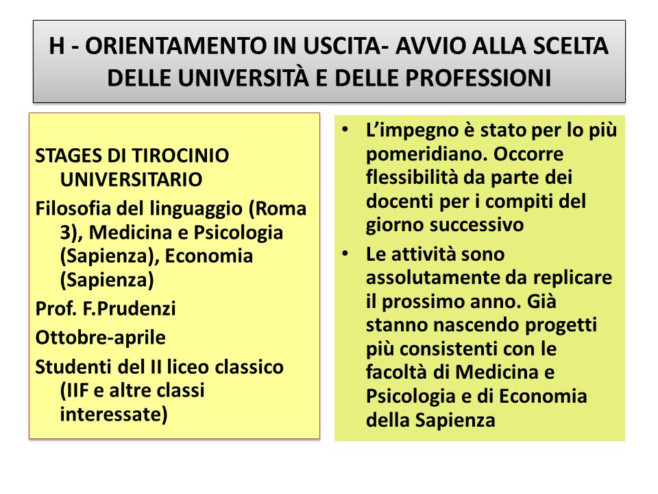 H - ORIENTAMENTO IN USCITA- AVVIO ALLA SCELTA DELLE UNIVERSITÀ E DELLE PROFESSIONI STAGES DI TIROCINIO UNIVERSITARIO Filosofia del linguaggio (Roma 3)
