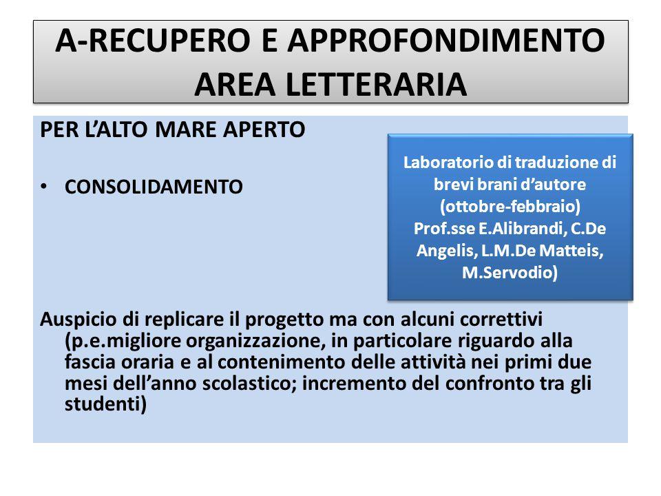 A-RECUPERO E APPROFONDIMENTO AREA LETTERARIA PER L'ALTO MARE APERTO CONSOLIDAMENTO Auspicio di replicare il progetto ma con alcuni correttivi (p.e.mig
