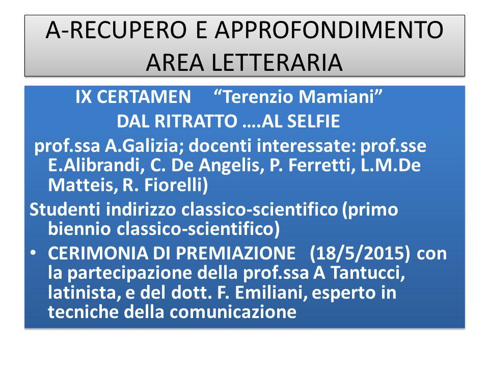 """A-RECUPERO E APPROFONDIMENTO AREA LETTERARIA IX CERTAMEN """"Terenzio Mamiani"""" DAL RITRATTO ….AL SELFIE prof.ssa A.Galizia; docenti interessate: prof.sse"""