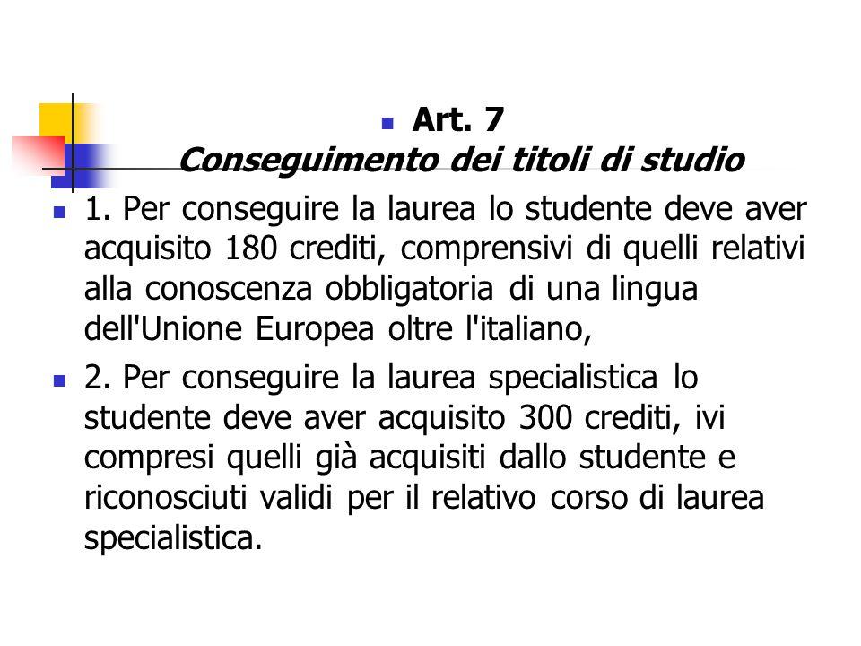 Art. 7 Conseguimento dei titoli di studio 1.