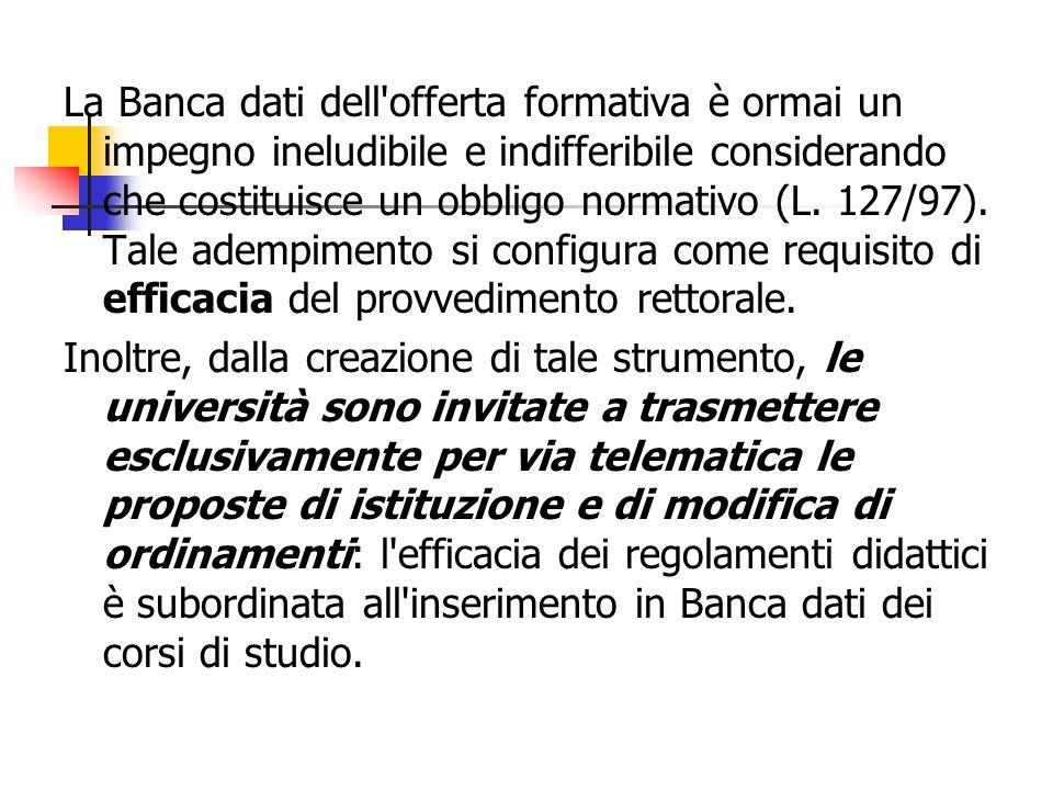 La Banca dati dell offerta formativa è ormai un impegno ineludibile e indifferibile considerando che costituisce un obbligo normativo (L.
