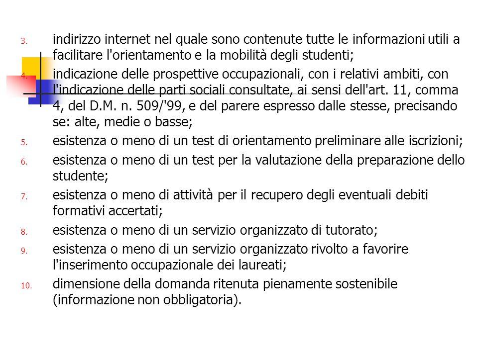 3. indirizzo internet nel quale sono contenute tutte le informazioni utili a facilitare l'orientamento e la mobilità degli studenti; 4. indicazione de