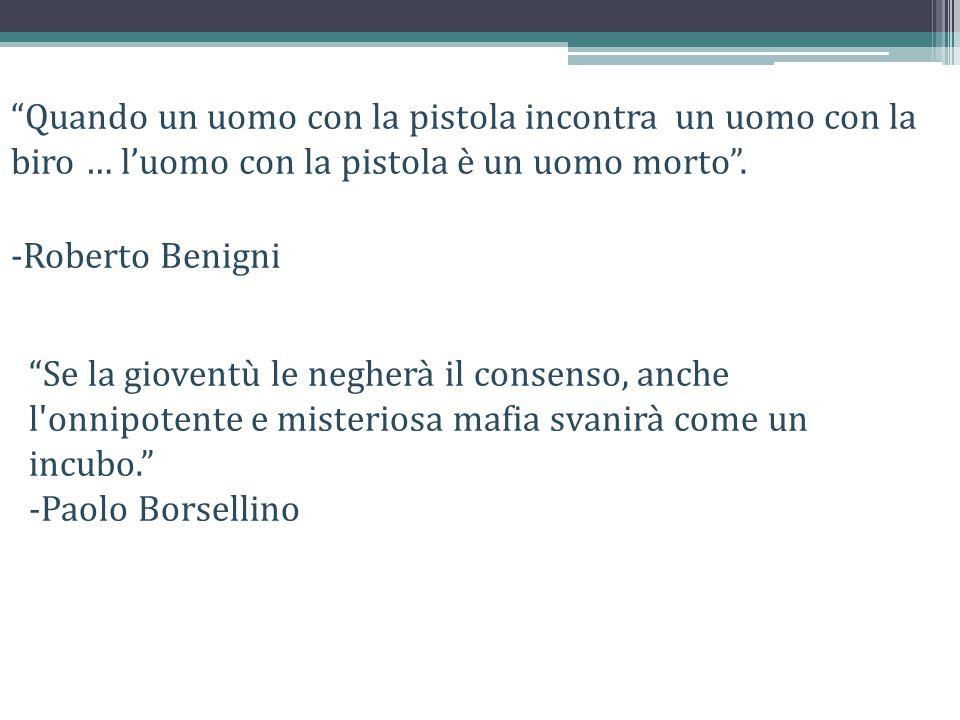 """""""Quando un uomo con la pistola incontra un uomo con la biro … l'uomo con la pistola è un uomo morto"""". -Roberto Benigni """"Se la gioventù le negherà il c"""