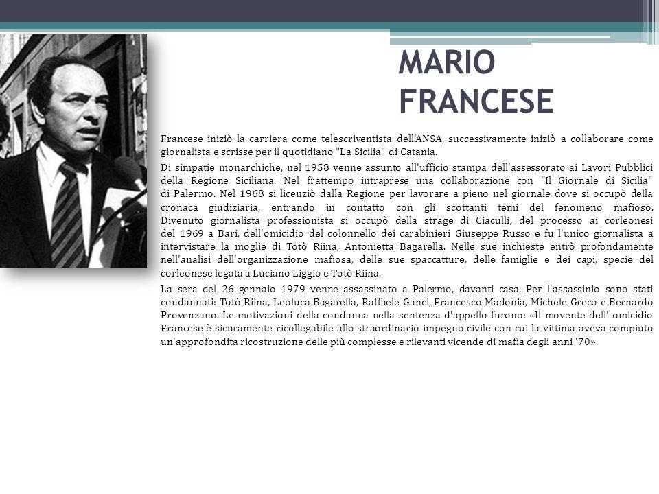 MARIO FRANCESE Francese iniziò la carriera come telescriventista dell'ANSA, successivamente iniziò a collaborare come giornalista e scrisse per il quo