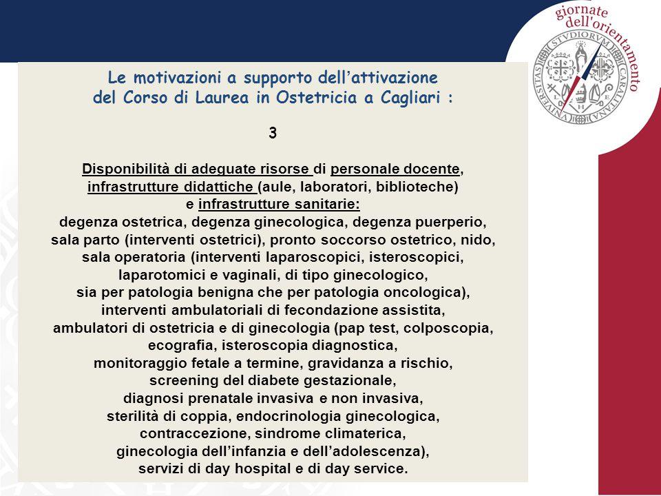 Le motivazioni a supporto dell ' attivazione del Corso di Laurea in Ostetricia a Cagliari : 3 Disponibilità di adeguate risorse di personale docente,