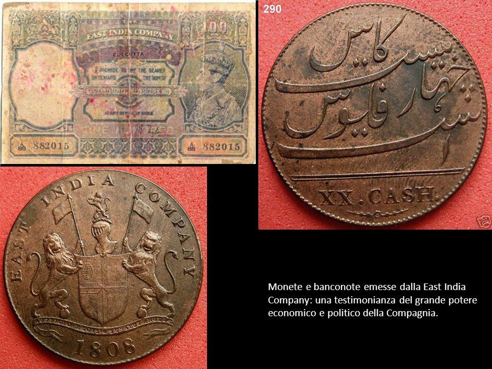 Monete e banconote emesse dalla East India Company: una testimonianza del grande potere economico e politico della Compagnia.