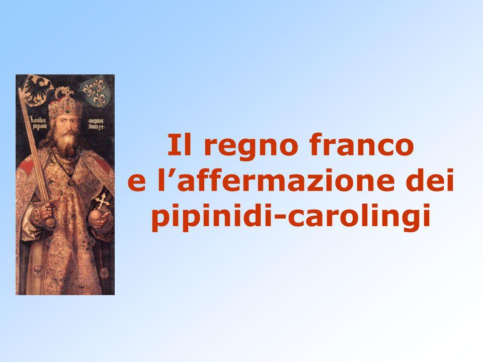 Il regno franco e l'affermazione dei pipinidi-carolingi