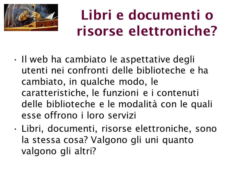 Libri e documenti o risorse elettroniche.
