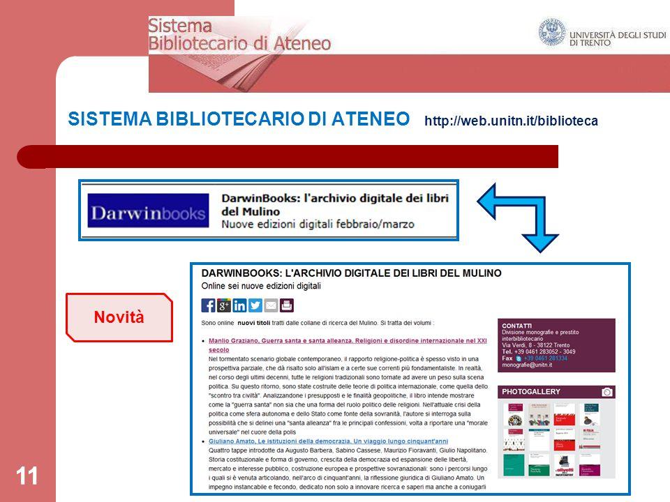 11 SISTEMA BIBLIOTECARIO DI ATENEO http://web.unitn.it/biblioteca 11 Novità