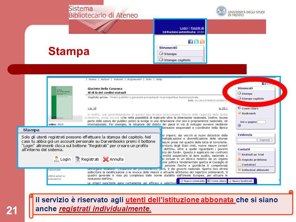 21 Stampa il servizio è riservato agli utenti dell'istituzione abbonata che si siano anche registrati individualmente.
