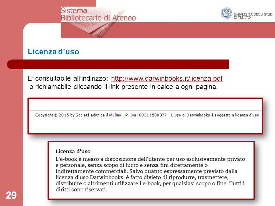 29 Licenza d'uso E' consultabile all'indirizzo: http://www.darwinbooks.it/licenza.pdfhttp://www.darwinbooks.it/licenza.pdf o richiamabile cliccando il