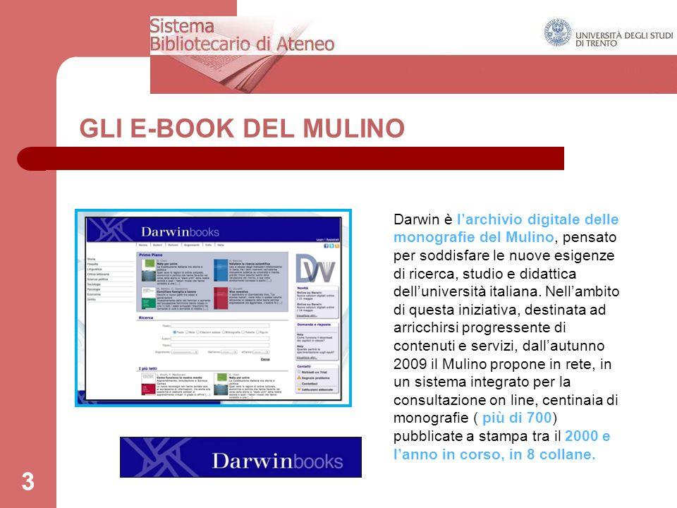 14 Catalogo dei libri elettronici 14 I testi elettronici del Mulino (Darwinbooks) sono inseriti nel catalogo dei libri elettronici