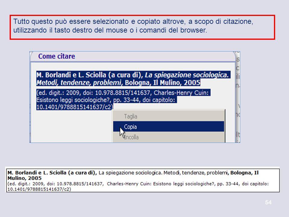 54 Tutto questo può essere selezionato e copiato altrove, a scopo di citazione, utilizzando il tasto destro del mouse o i comandi del browser.
