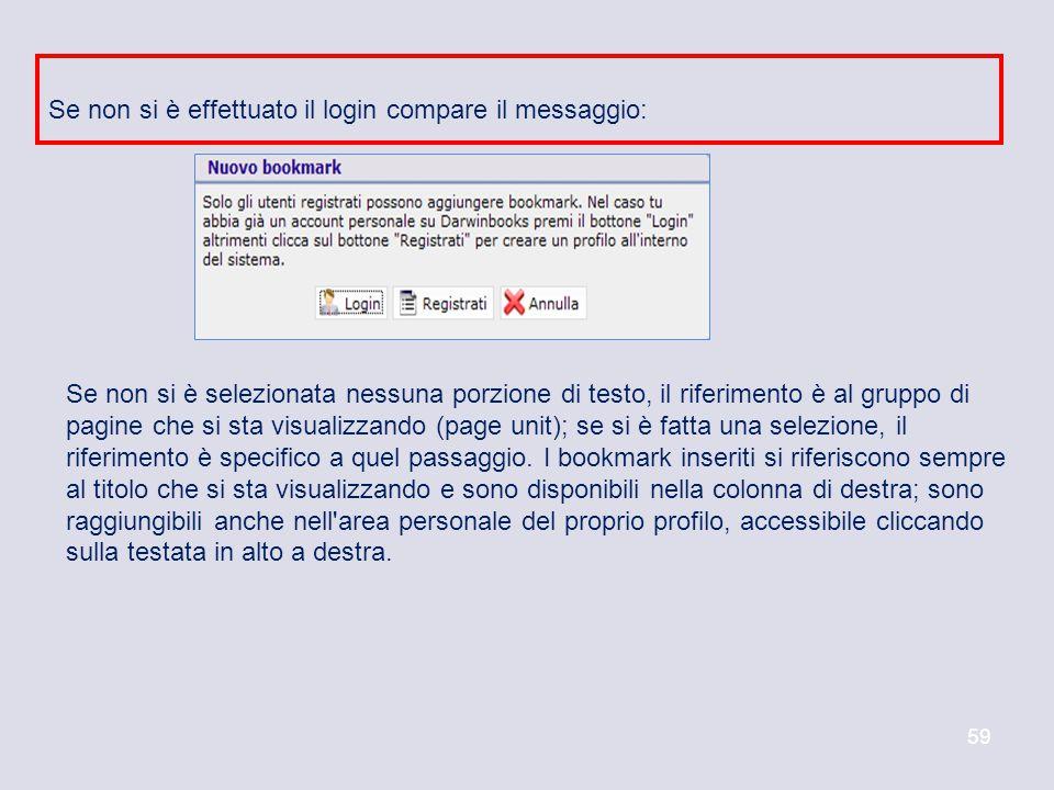 59 Se non si è effettuato il login compare il messaggio: Se non si è selezionata nessuna porzione di testo, il riferimento è al gruppo di pagine che s