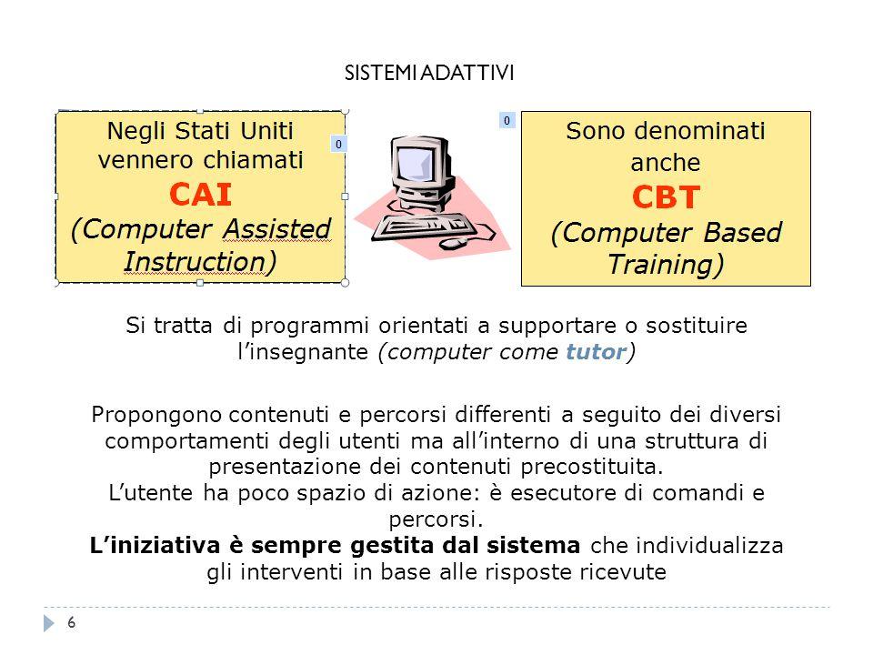Si tratta di programmi orientati a supportare o sostituire l'insegnante (computer come tutor) Propongono contenuti e percorsi differenti a seguito dei