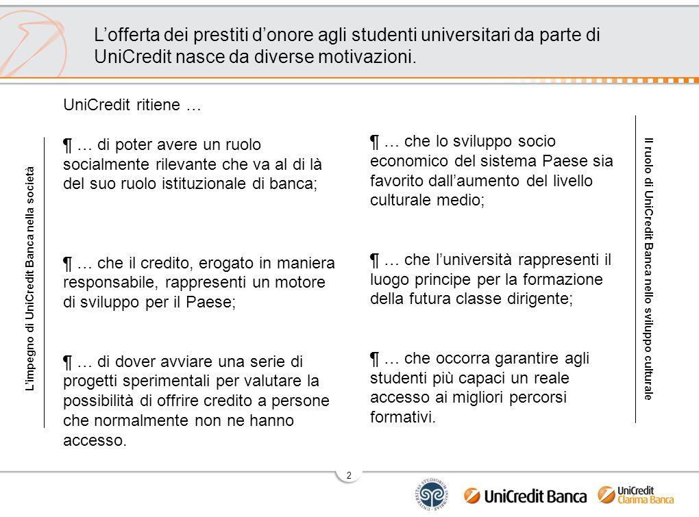 2 UniCredit ritiene … ¶ … di poter avere un ruolo socialmente rilevante che va al di là del suo ruolo istituzionale di banca; ¶ … che il credito, erog
