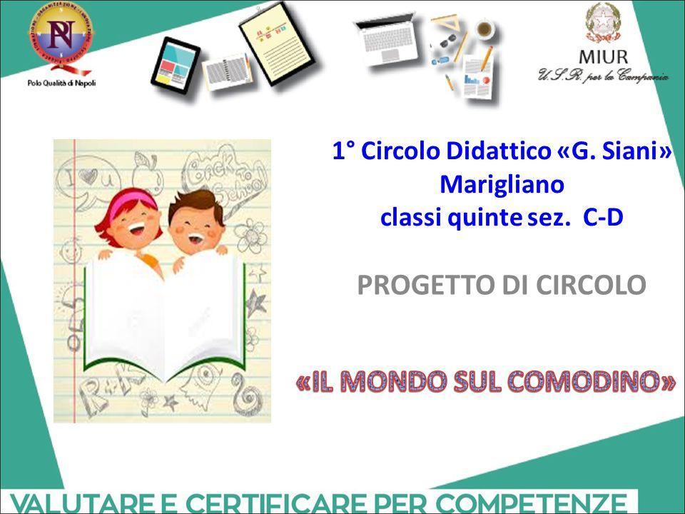 1° Circolo Didattico «G. Siani» Marigliano classi quinte sez. C-D PROGETTO DI CIRCOLO