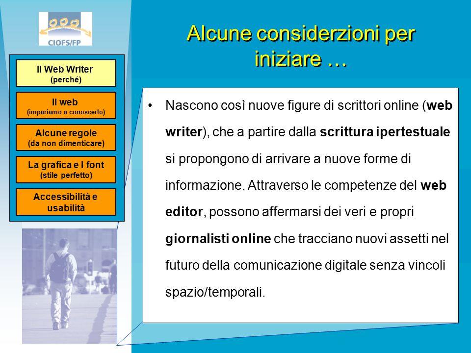 Alcune considerzioni per iniziare … Nascono così nuove figure di scrittori online (web writer), che a partire dalla scrittura ipertestuale si propongono di arrivare a nuove forme di informazione.