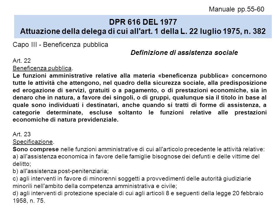 Capo III - Beneficenza pubblica Art. 22 Beneficenza pubblica. Le funzioni amministrative relative alla materia «beneficenza pubblica» concernono tutte