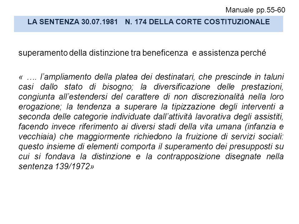 LA SENTENZA 30.07.1981 N. 174 DELLA CORTE COSTITUZIONALE superamento della distinzione tra beneficenza e assistenza perché « …. l'ampliamento della pl