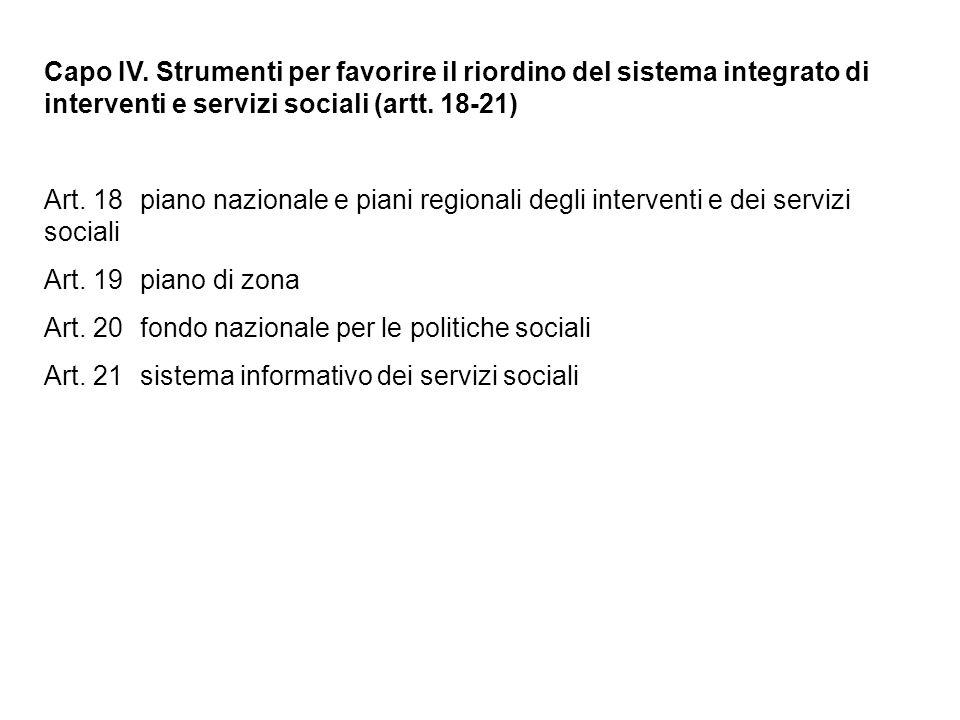 Capo IV. Strumenti per favorire il riordino del sistema integrato di interventi e servizi sociali (artt. 18-21) Art. 18piano nazionale e piani regiona