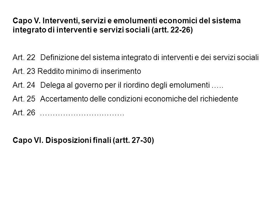 Capo V. Interventi, servizi e emolumenti economici del sistema integrato di interventi e servizi sociali (artt. 22-26) Art. 22Definizione del sistema